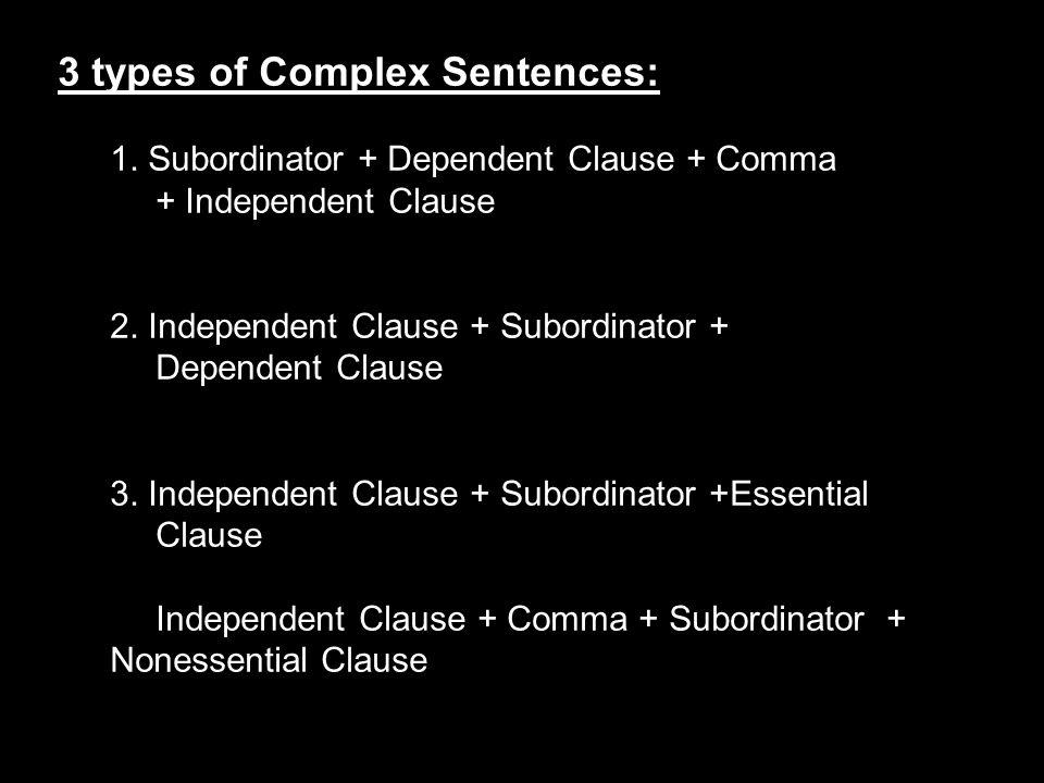 3 types of Complex Sentences: