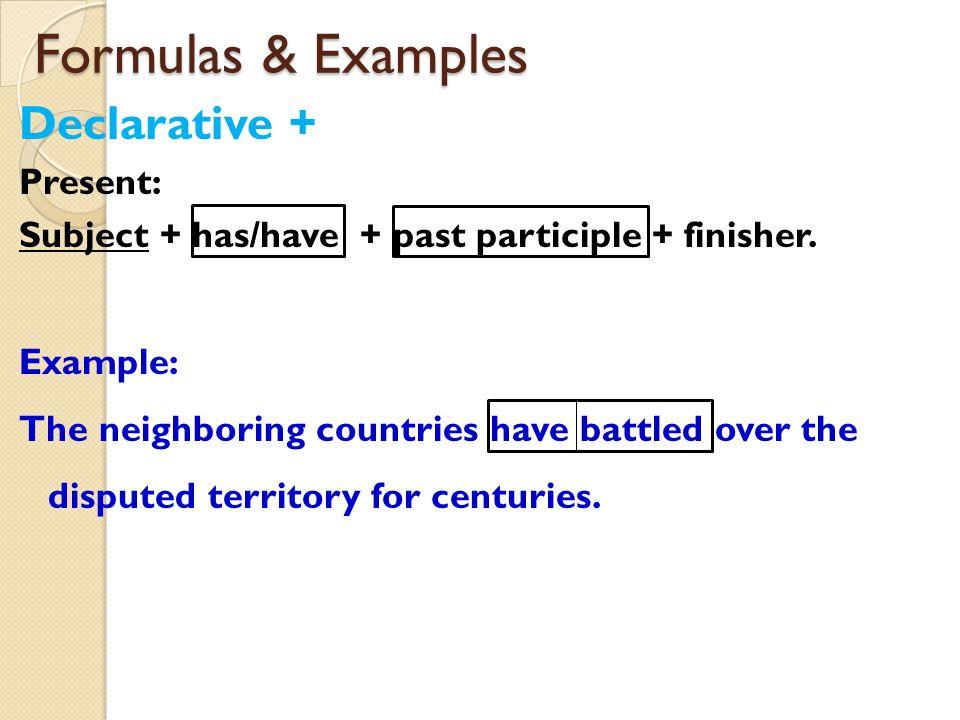 Formulas & Examples Declarative + Present: