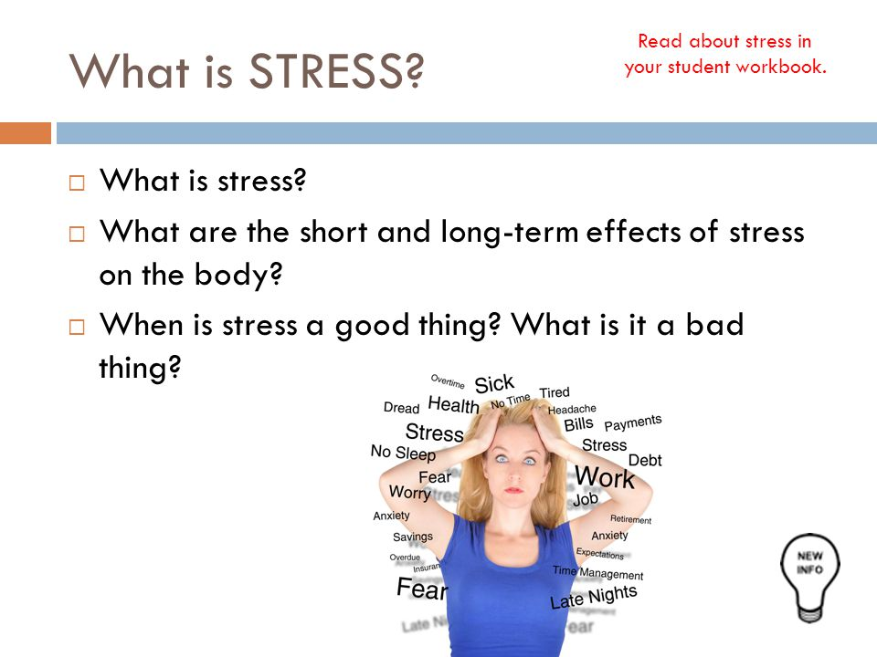 Read about stress in your student workbook.