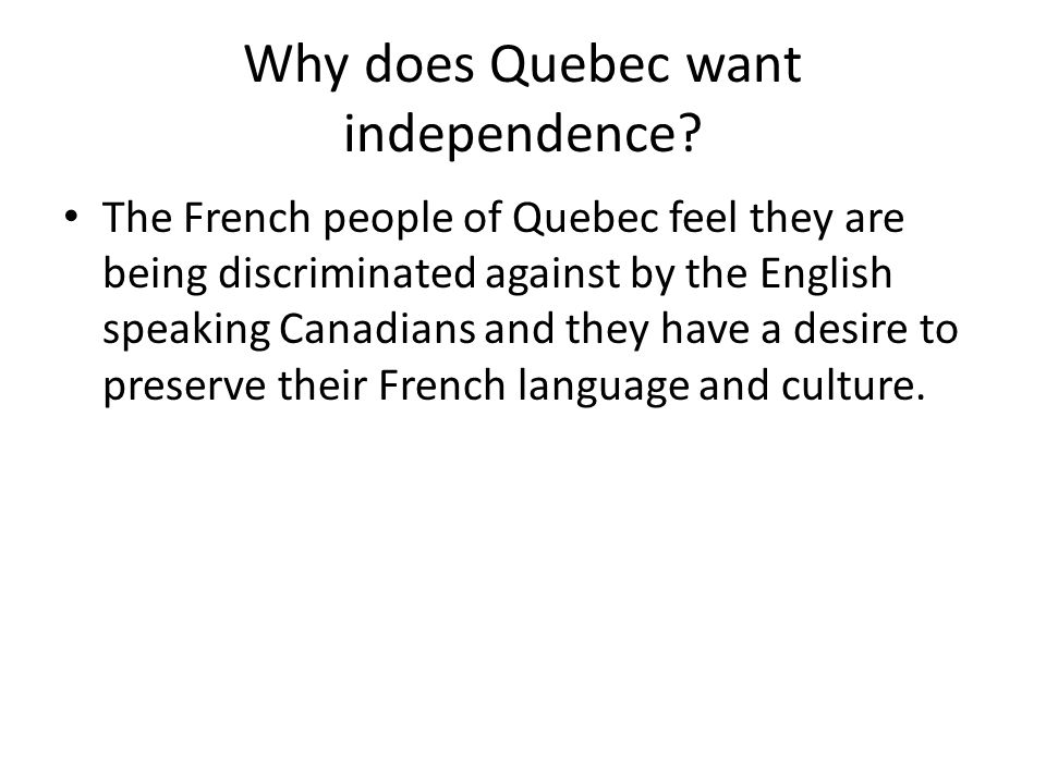 Why does Quebec want independence