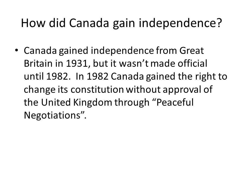 How did Canada gain independence