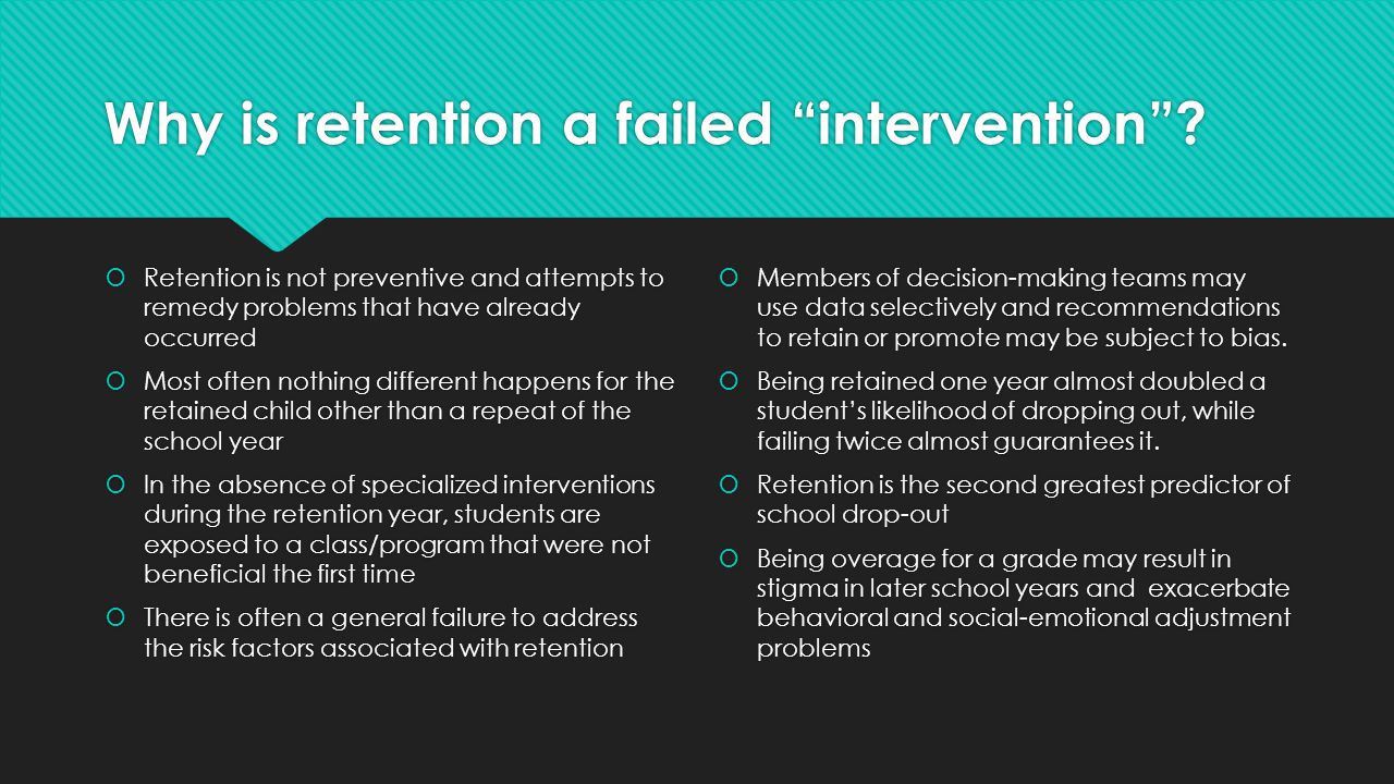 Why is retention a failed intervention