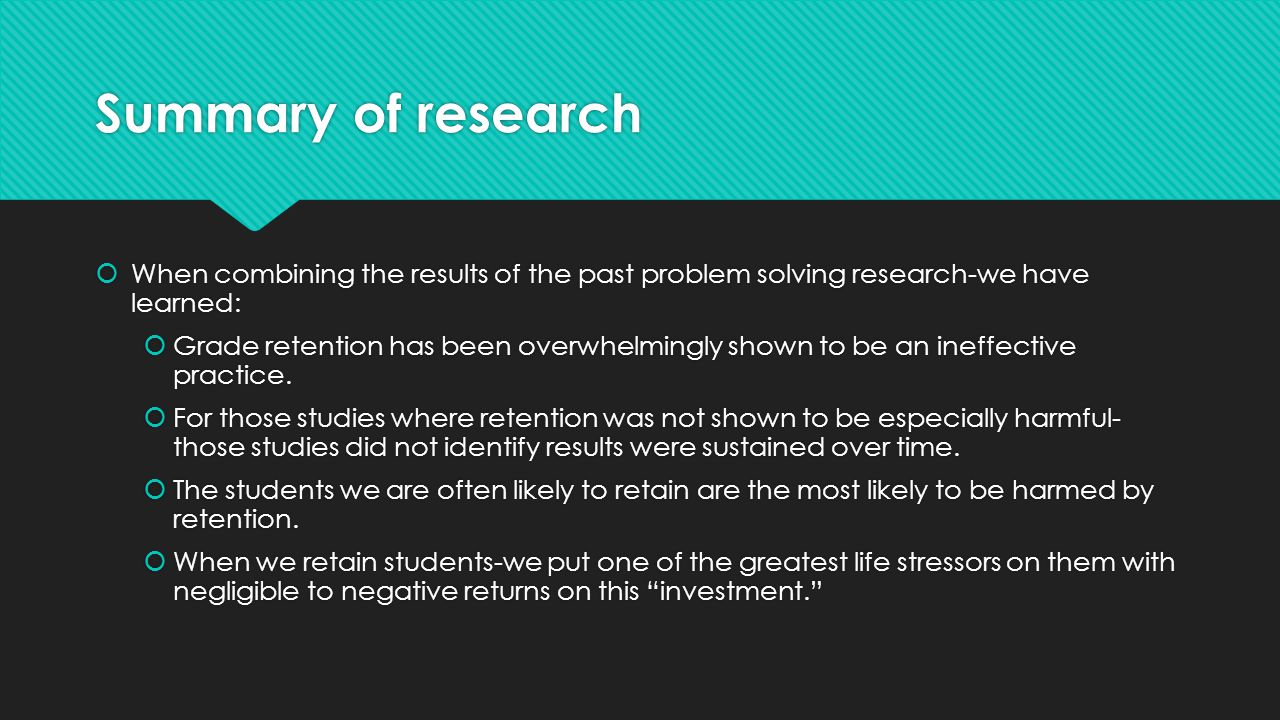 Summary of research When combining the results of the past problem solving research-we have learned:
