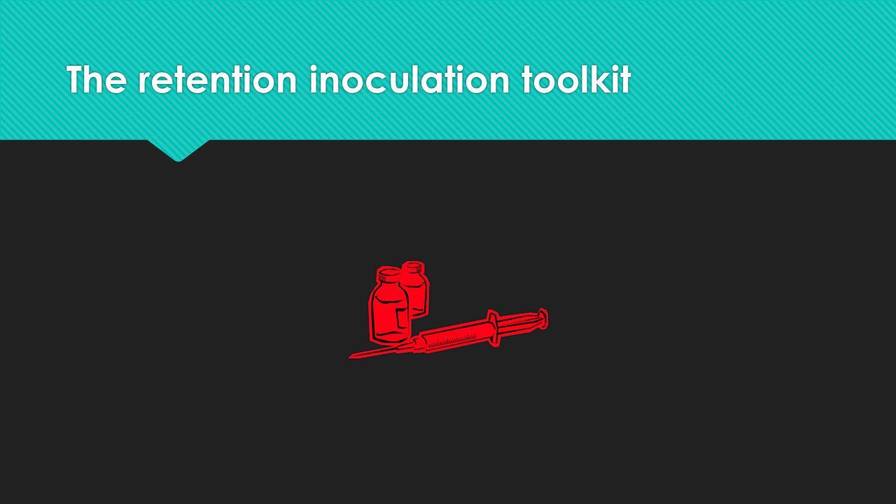 The retention inoculation toolkit