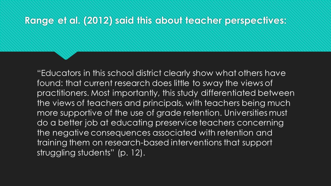 Range et al. (2012) said this about teacher perspectives: