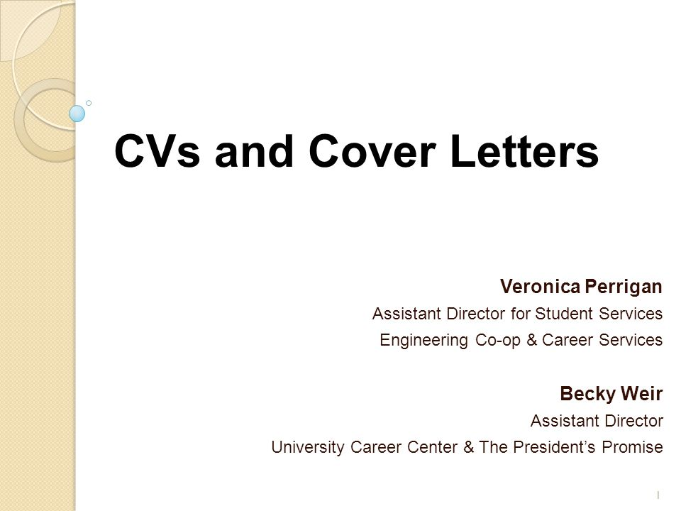 CVs and Cover Letters Veronica Perrigan Becky Weir