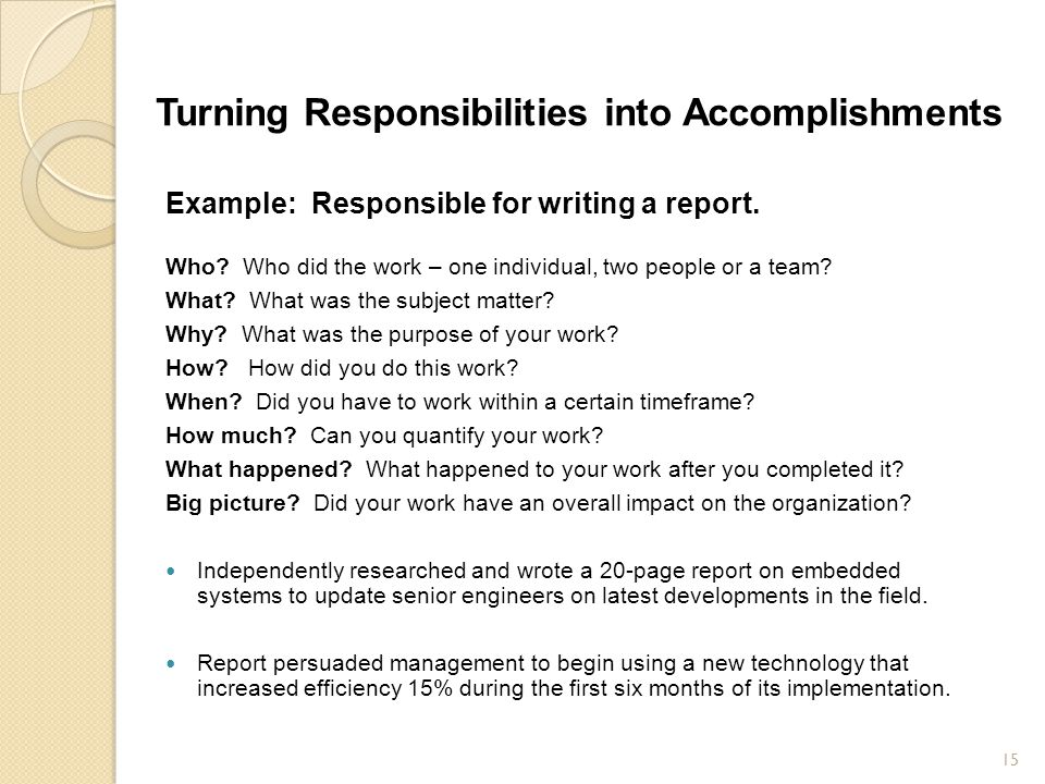 Example: Responsible for writing a report.