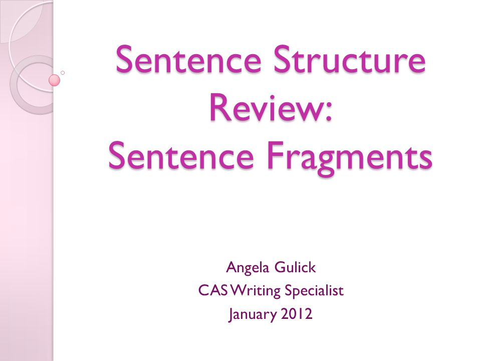Sentence Structure Review: Sentence Fragments