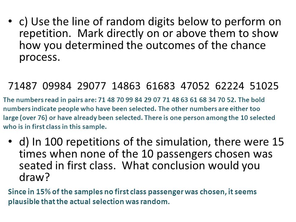 c) Use the line of random digits below to perform on repetition