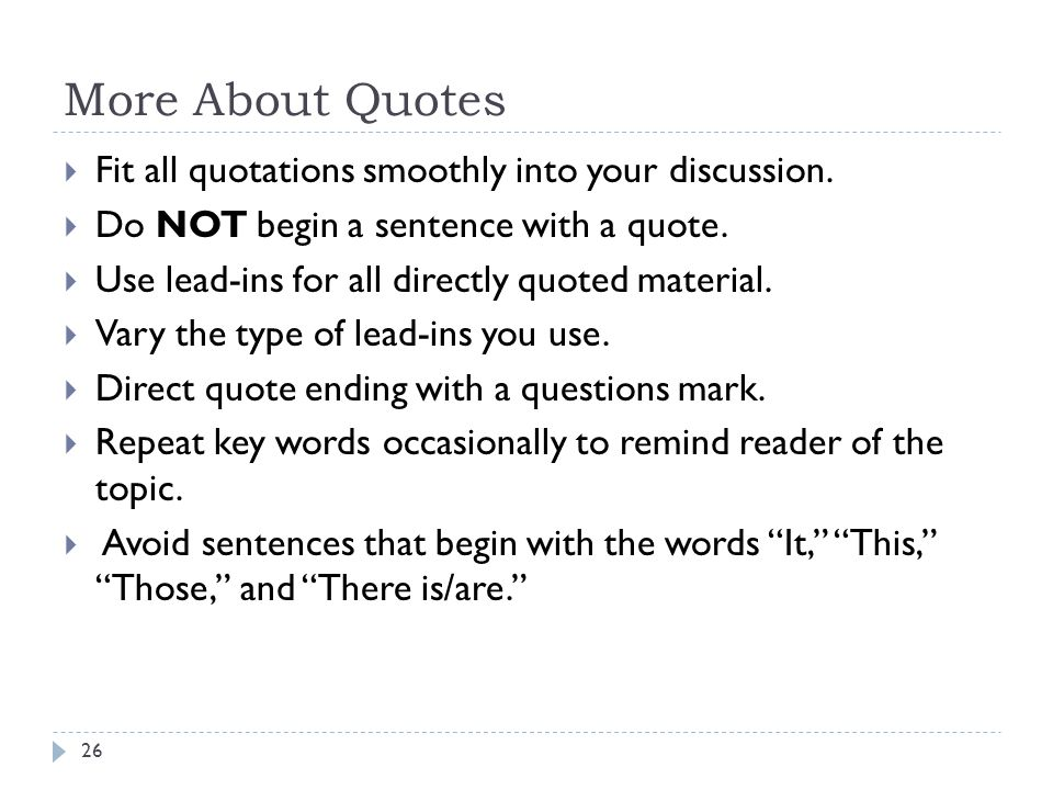 More About Quotes Fit all quotations smoothly into your discussion.