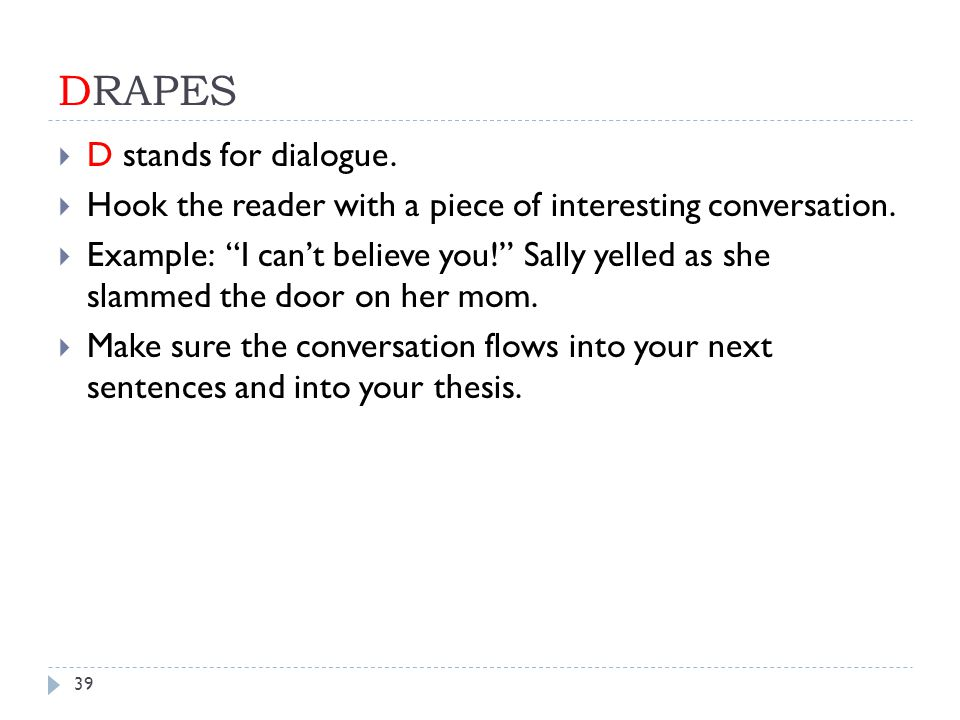 DRAPES D stands for dialogue.
