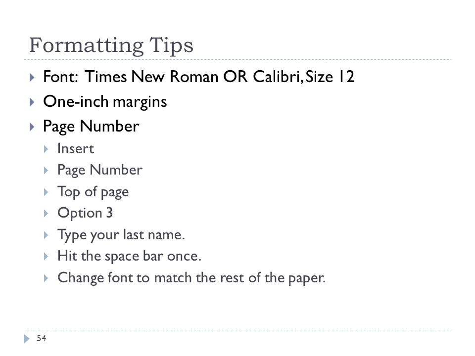Formatting Tips Font: Times New Roman OR Calibri, Size 12