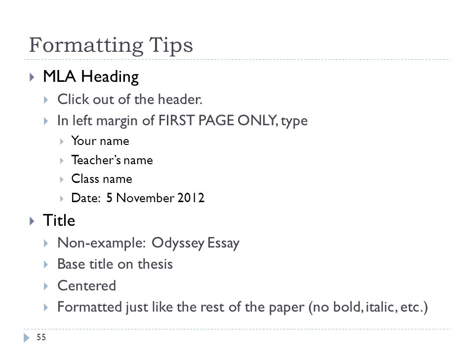 Formatting Tips MLA Heading Title Click out of the header.