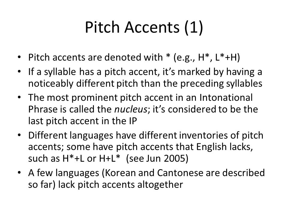Pitch Accents (1) Pitch accents are denoted with * (e.g., H*, L*+H)