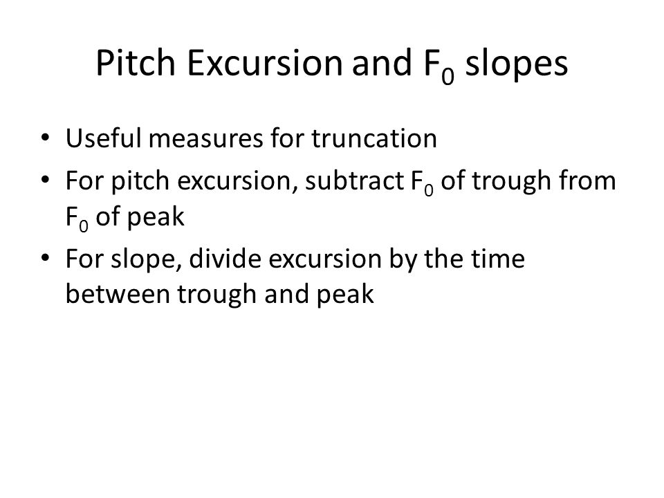 Pitch Excursion and F0 slopes