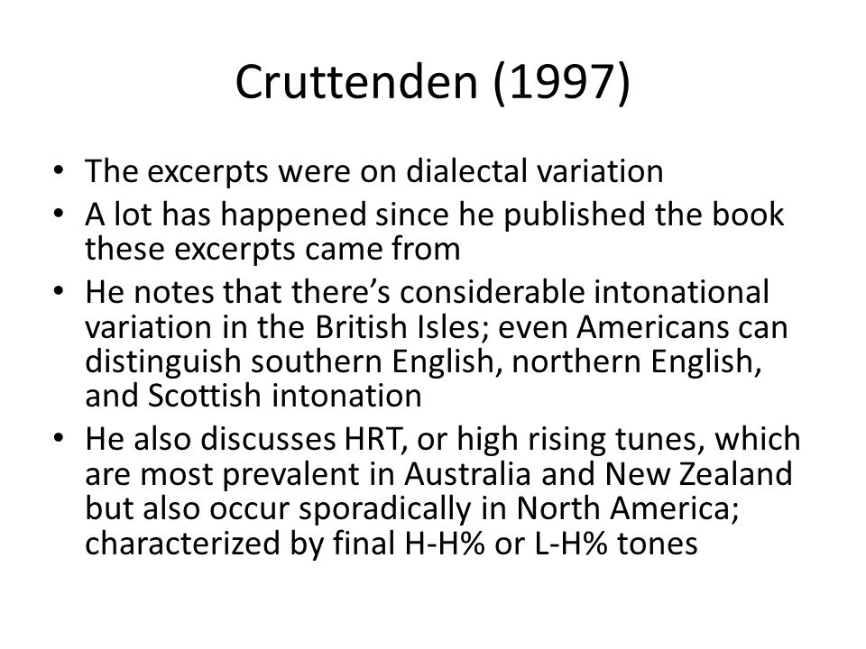 Cruttenden (1997) The excerpts were on dialectal variation