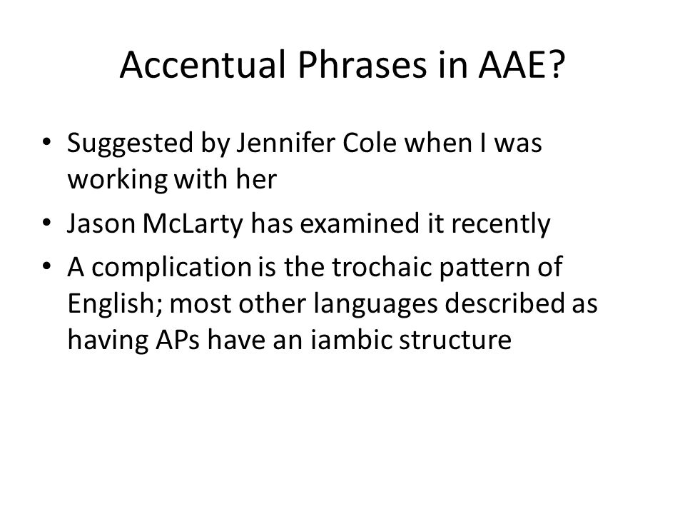 Accentual Phrases in AAE