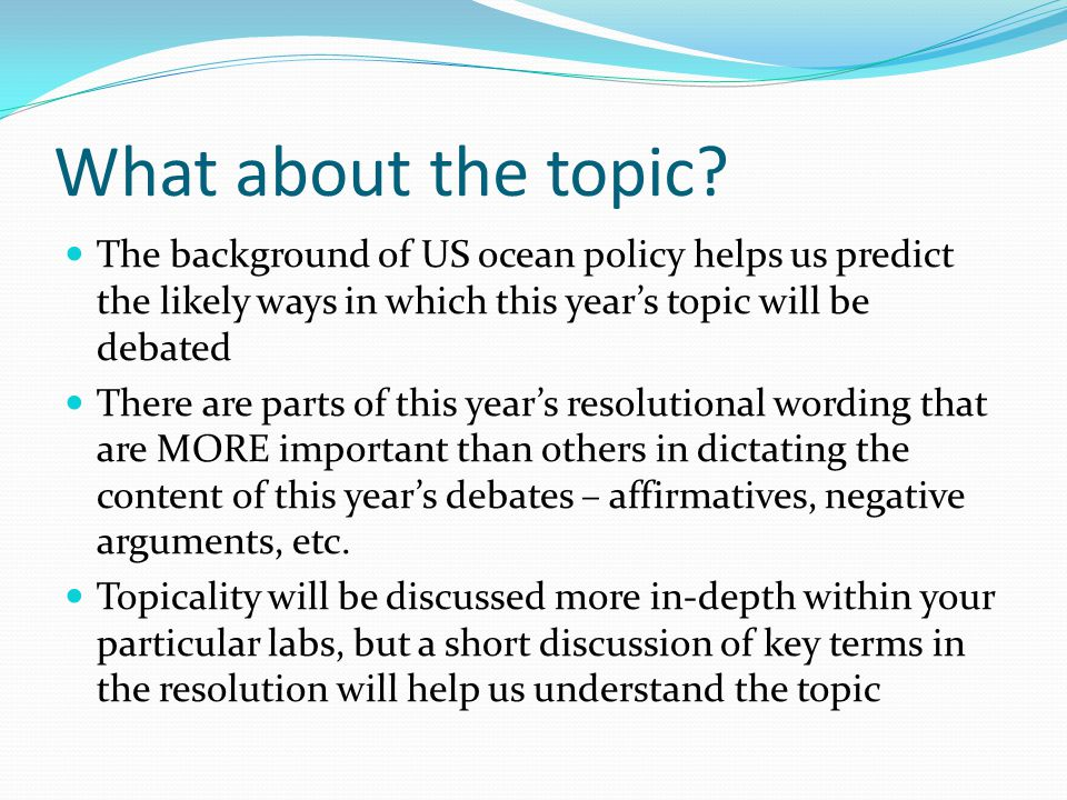 What about the topic The background of US ocean policy helps us predict the likely ways in which this year's topic will be debated.