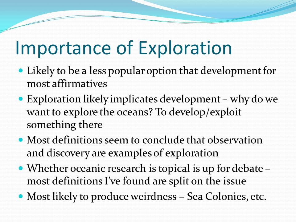 Importance of Exploration