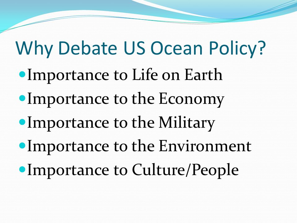 Why Debate US Ocean Policy
