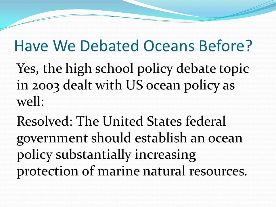 Have We Debated Oceans Before