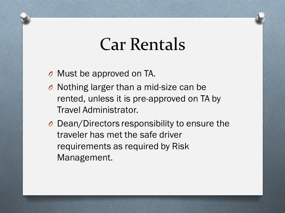 Car Rentals Must be approved on TA.
