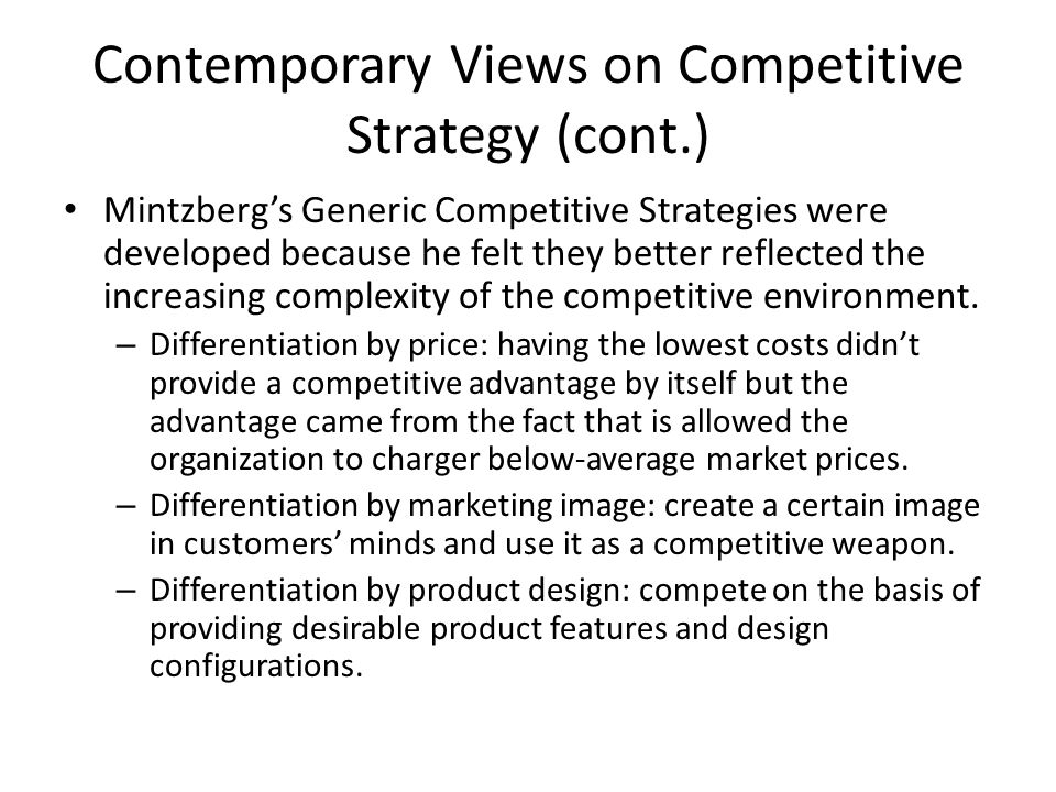 Contemporary Views on Competitive Strategy (cont.)