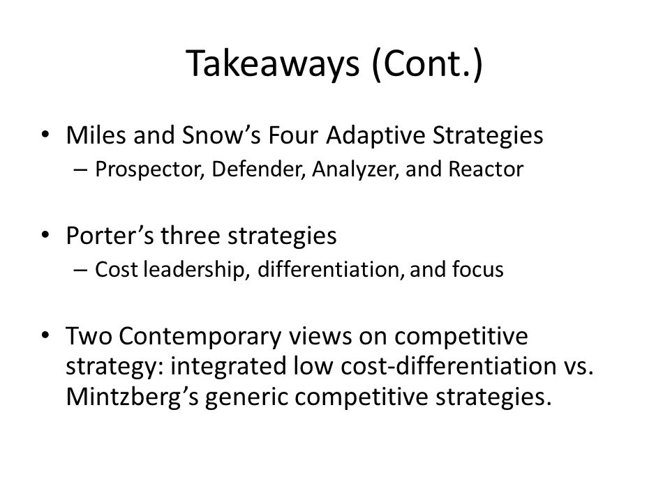 Takeaways (Cont.) Miles and Snow's Four Adaptive Strategies
