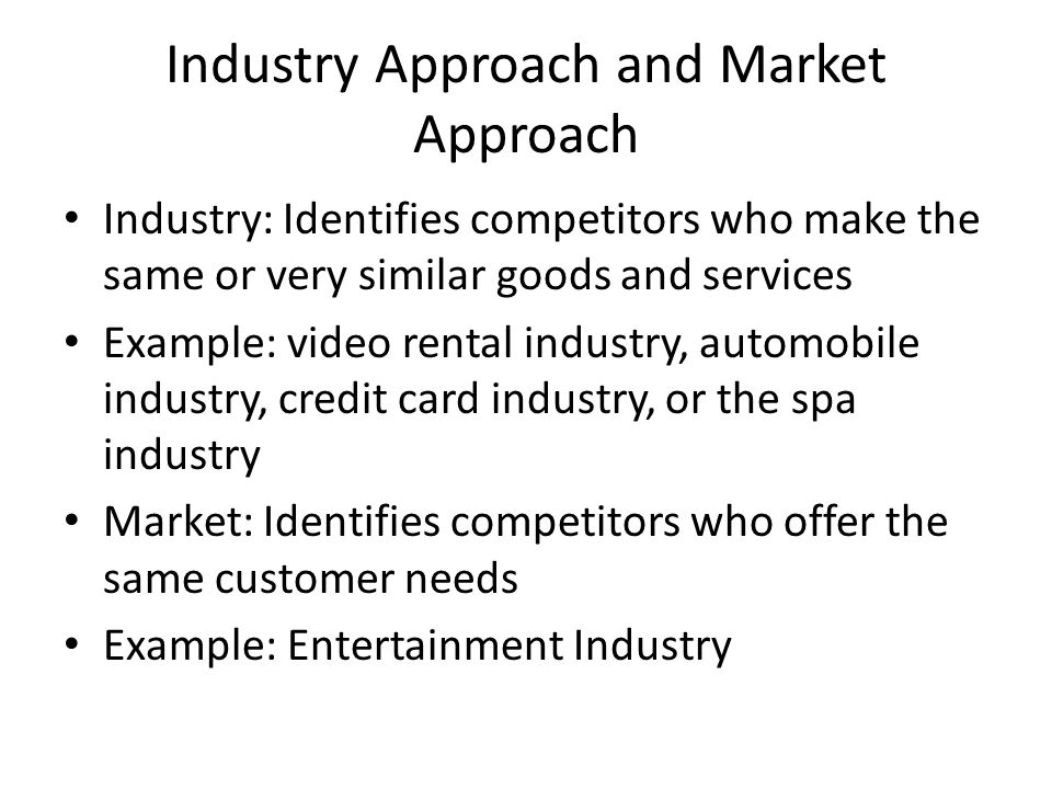 Industry Approach and Market Approach