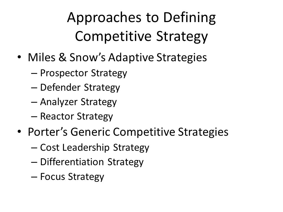 Approaches to Defining Competitive Strategy
