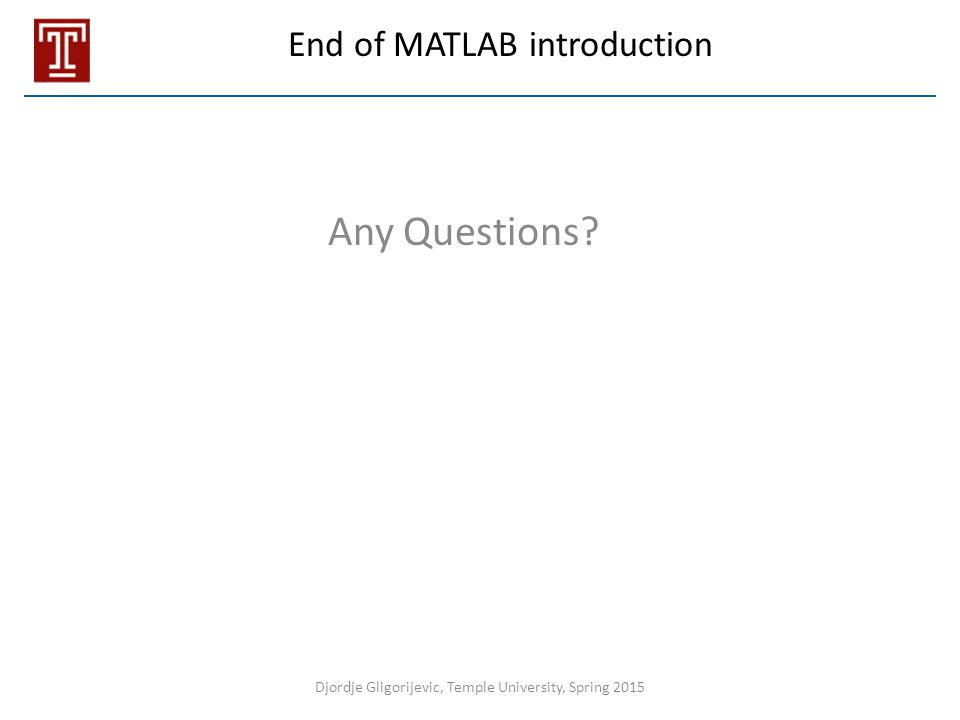 End of MATLAB introduction