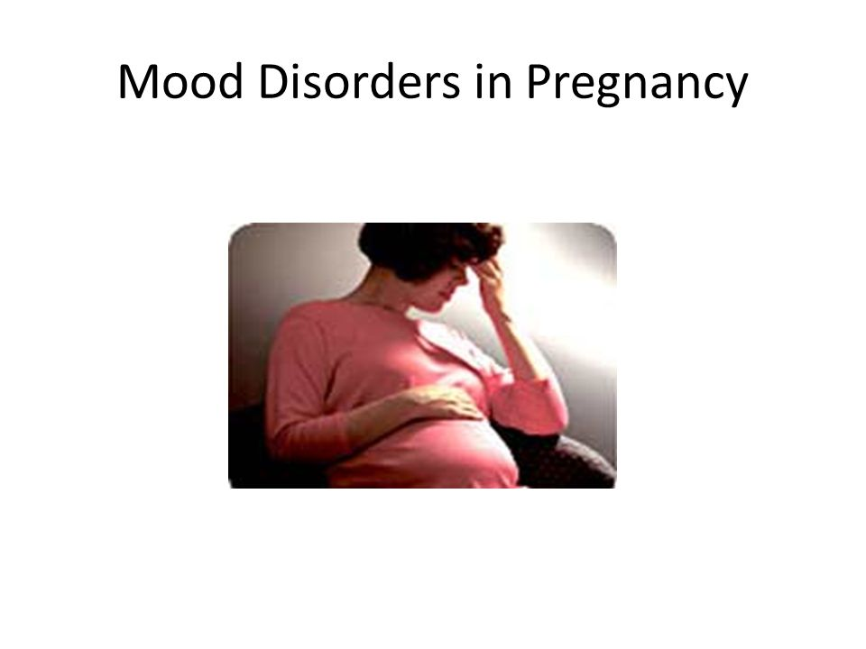 Mood Disorders in Pregnancy