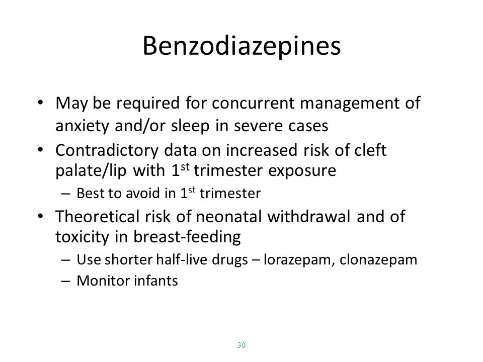 Benzodiazepines May be required for concurrent management of anxiety and/or sleep in severe cases.