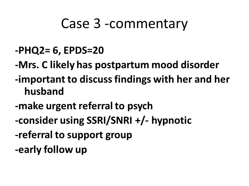Case 3 -commentary -PHQ2= 6, EPDS=20