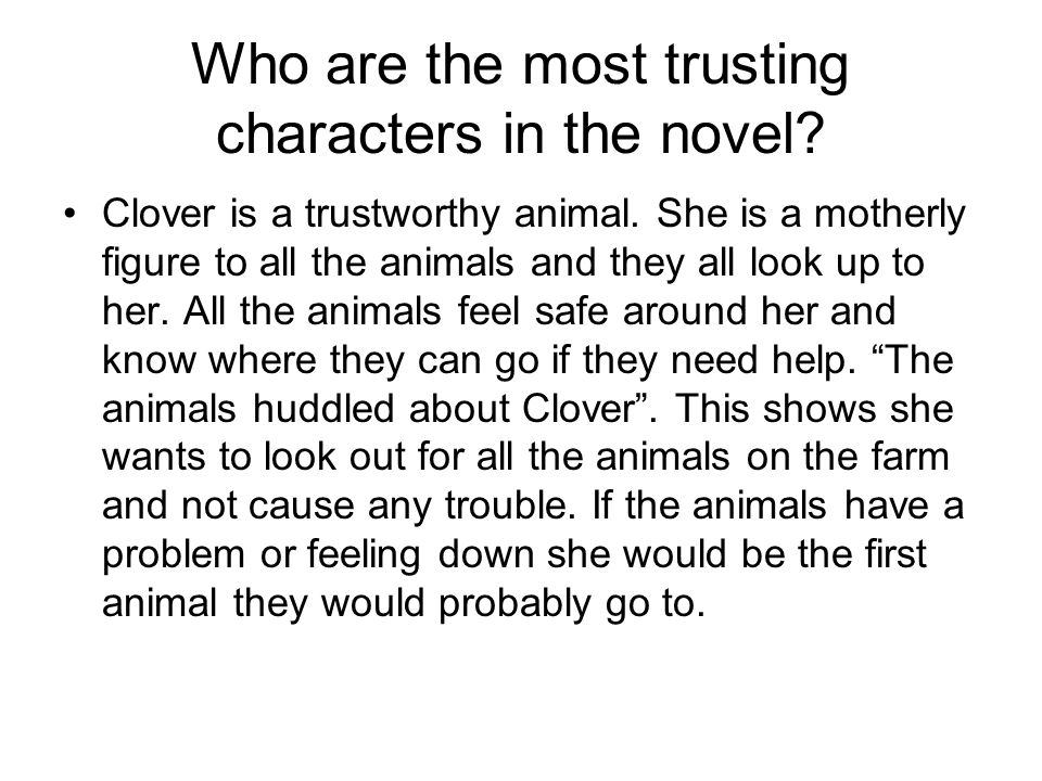 Who are the most trusting characters in the novel