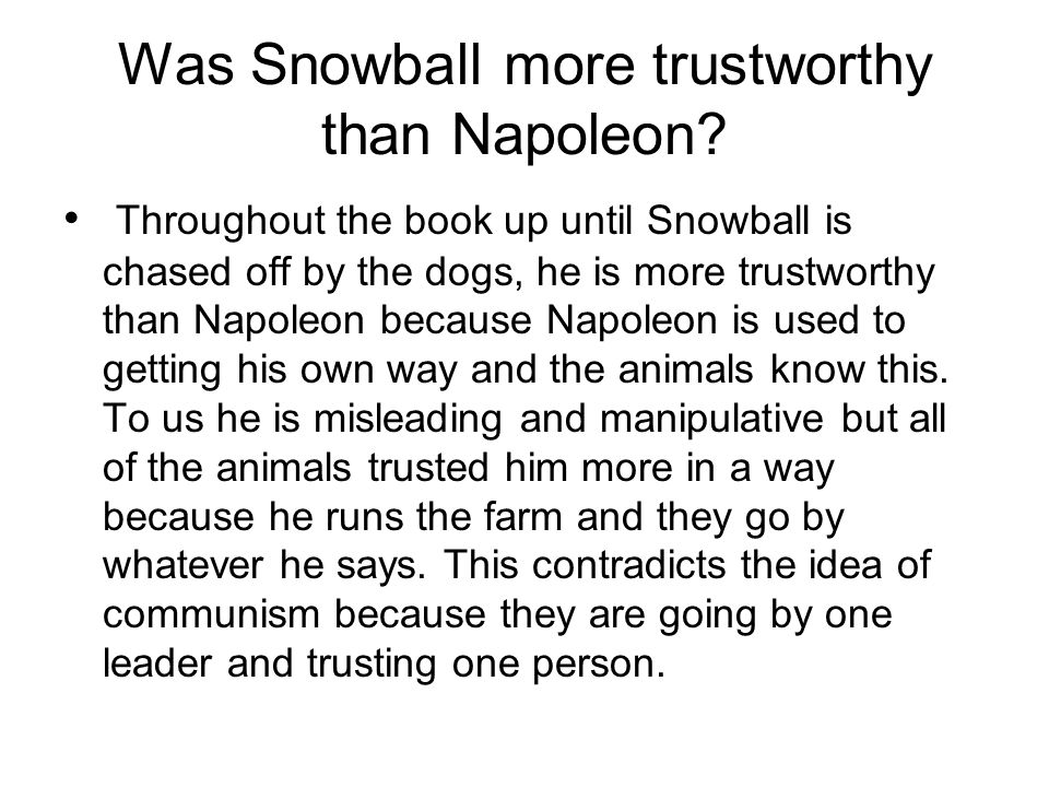 Was Snowball more trustworthy than Napoleon