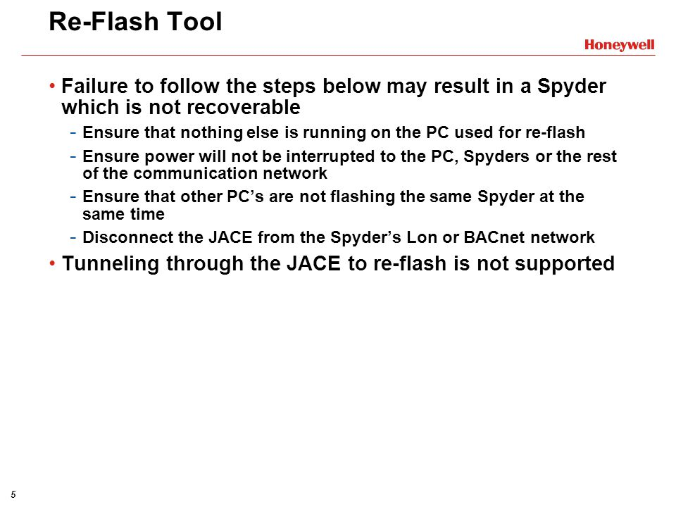 Re-Flash Tool Failure to follow the steps below may result in a Spyder which is not recoverable.
