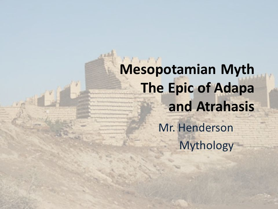 Mesopotamian Myth The Epic of Adapa and Atrahasis