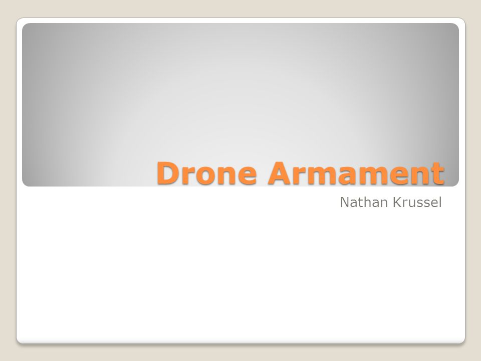 Drone Armament Nathan Krussel