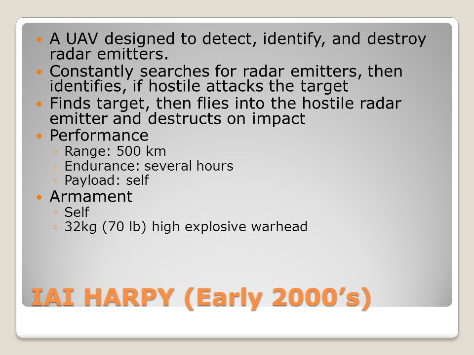 A UAV designed to detect, identify, and destroy radar emitters.