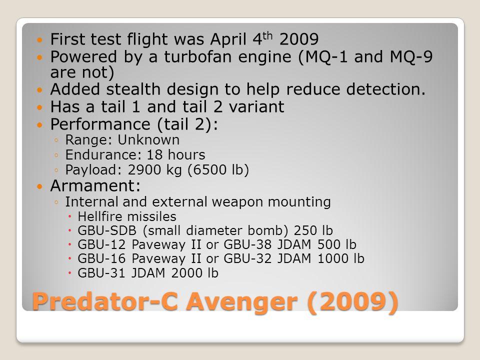 Predator-C Avenger (2009) First test flight was April 4th 2009