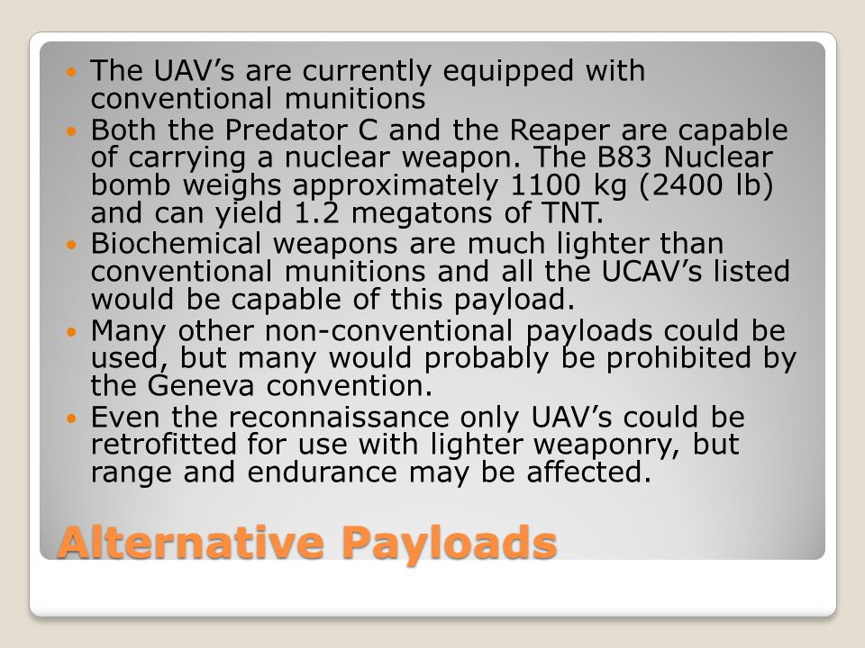 The UAV's are currently equipped with conventional munitions