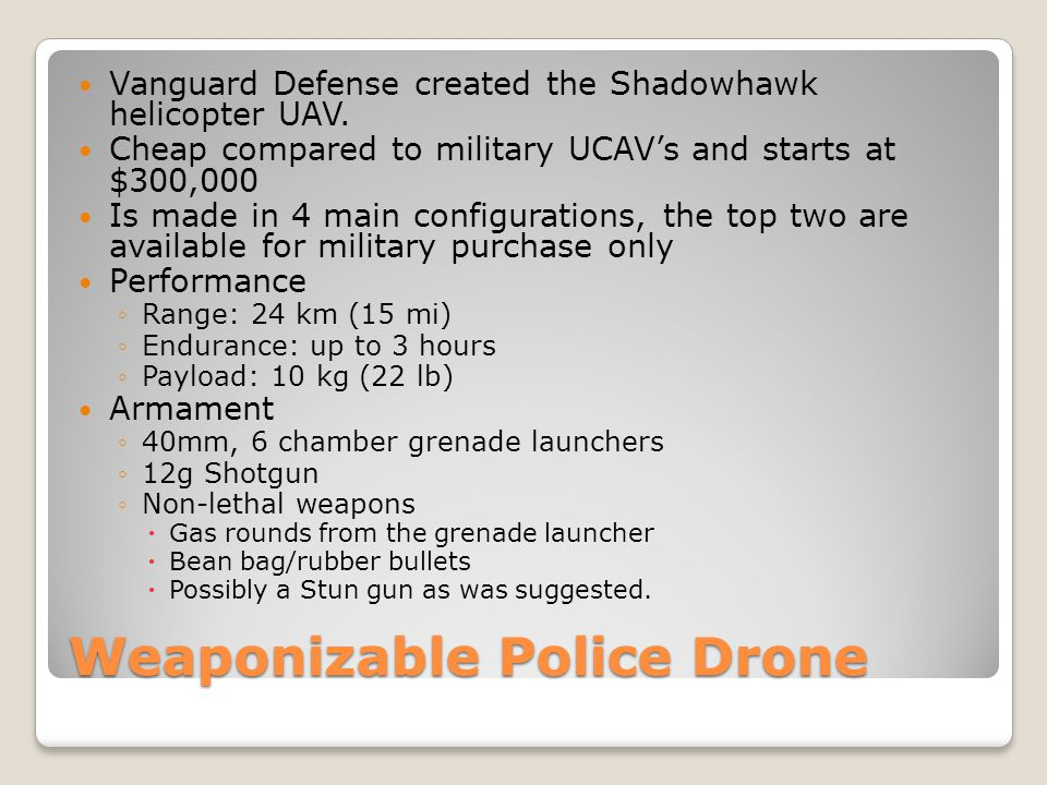 Weaponizable Police Drone