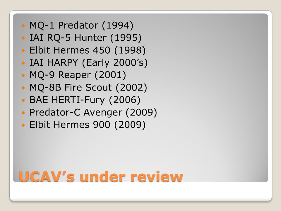 UCAV's under review MQ-1 Predator (1994) IAI RQ-5 Hunter (1995)