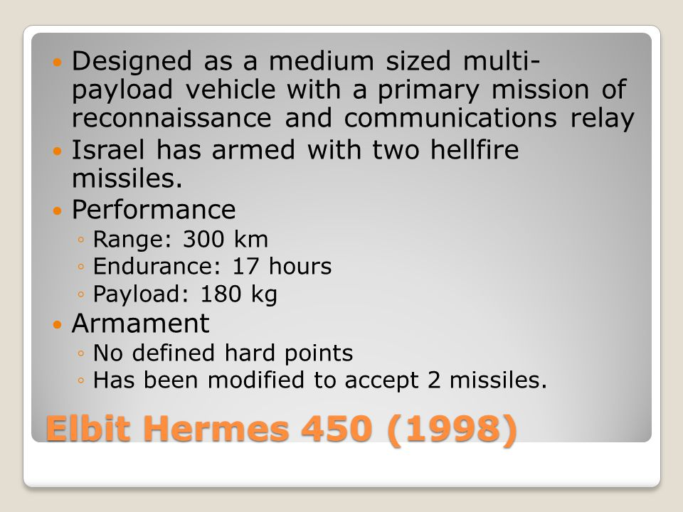 Designed as a medium sized multi- payload vehicle with a primary mission of reconnaissance and communications relay