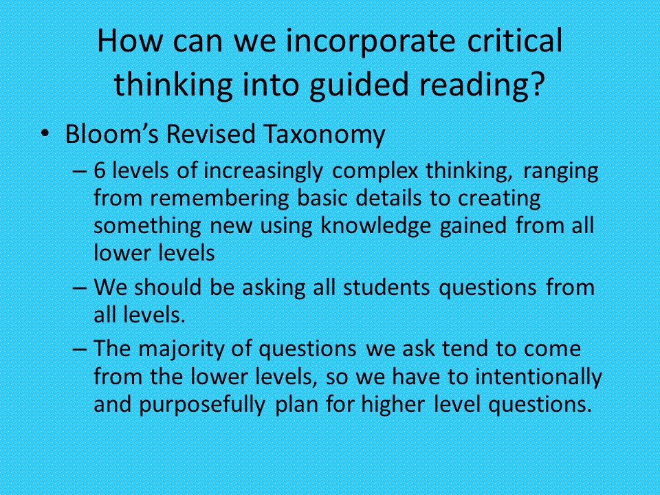How can we incorporate critical thinking into guided reading