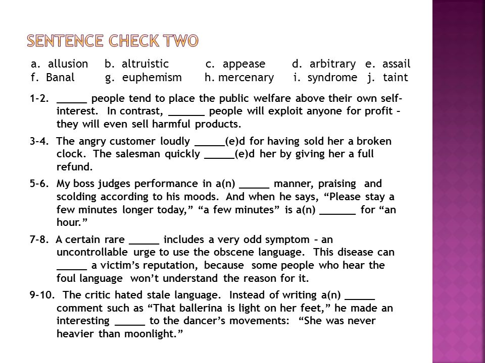 Sentence check Two a. allusion b. altruistic c. appease d. arbitrary e. assail.