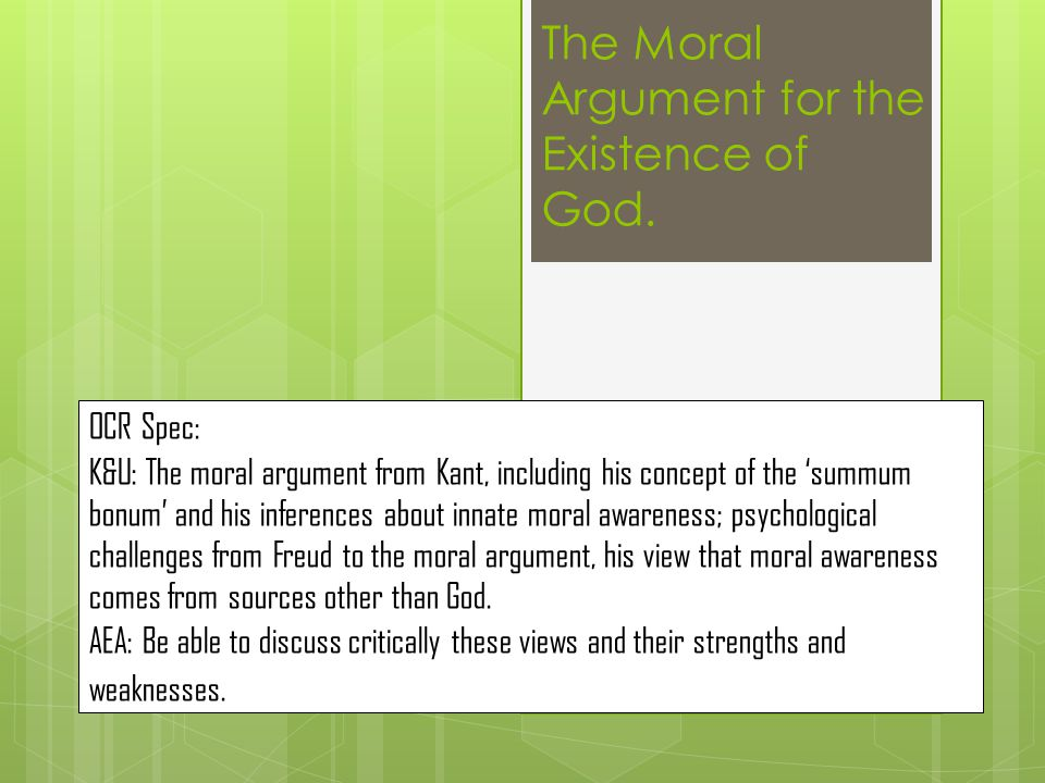 The Moral Argument for the Existence of God.