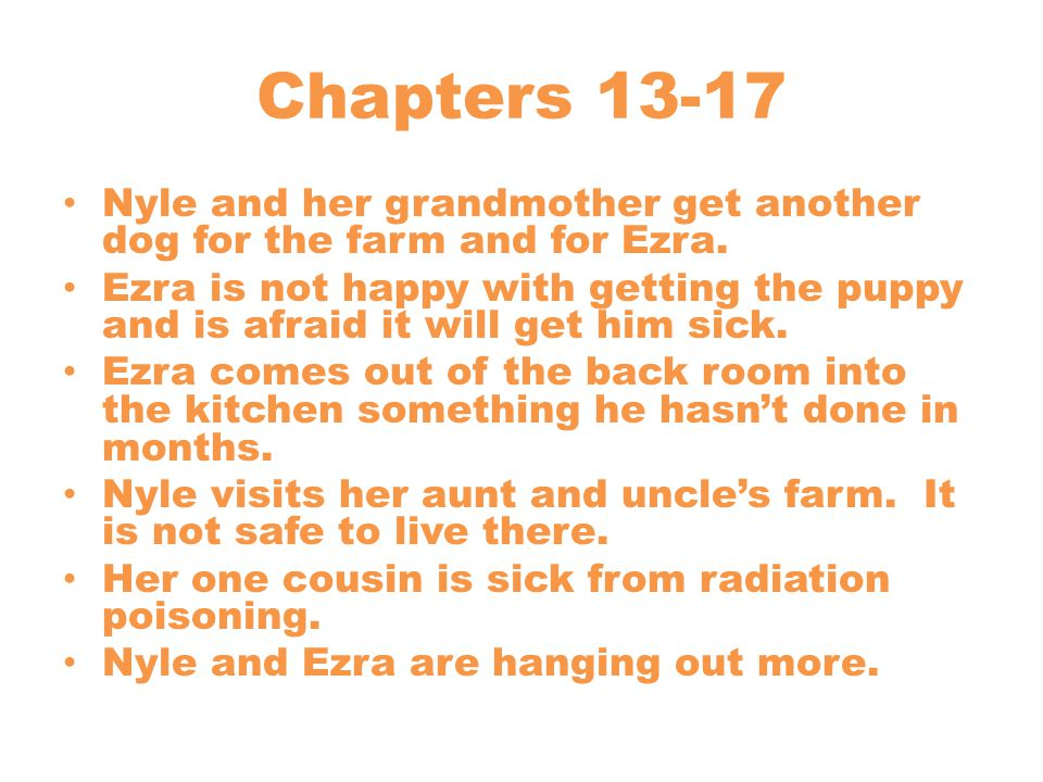 Chapters 13-17 Nyle and her grandmother get another dog for the farm and for Ezra.