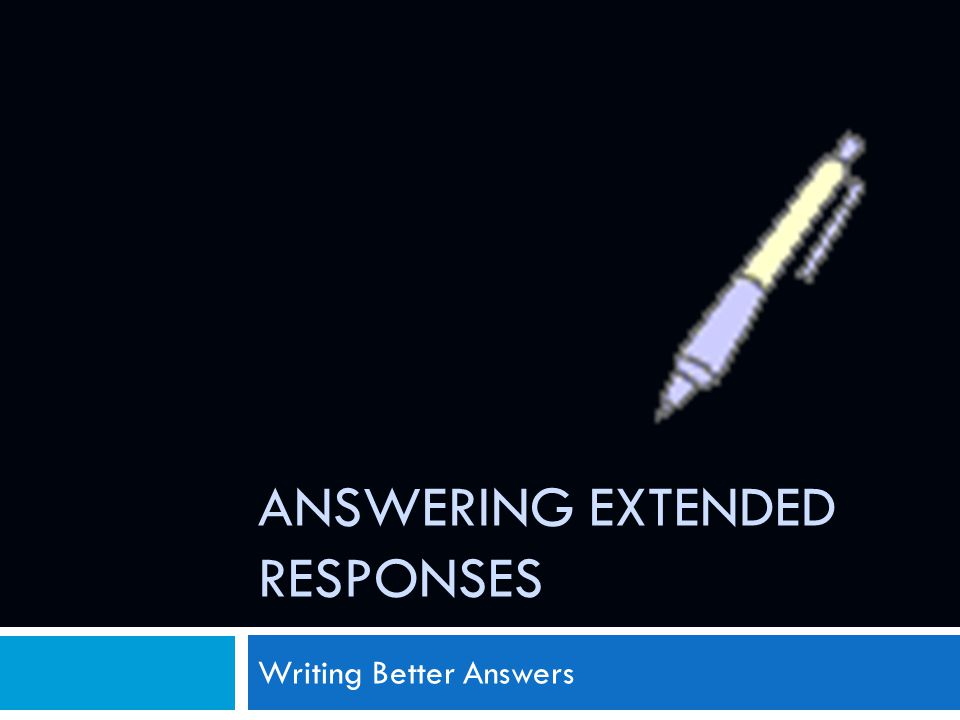 Answering Extended Responses